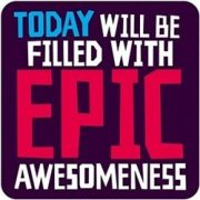 Suport pahar - Today Will Be Filled With Epic Awesomeness | Dean Morris